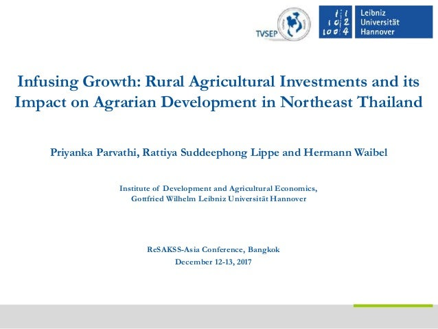 Infusing Growth: Rural Agricultural Investments and its Impact on Agrarian Development in Northeast Thailand Priyanka Parv...