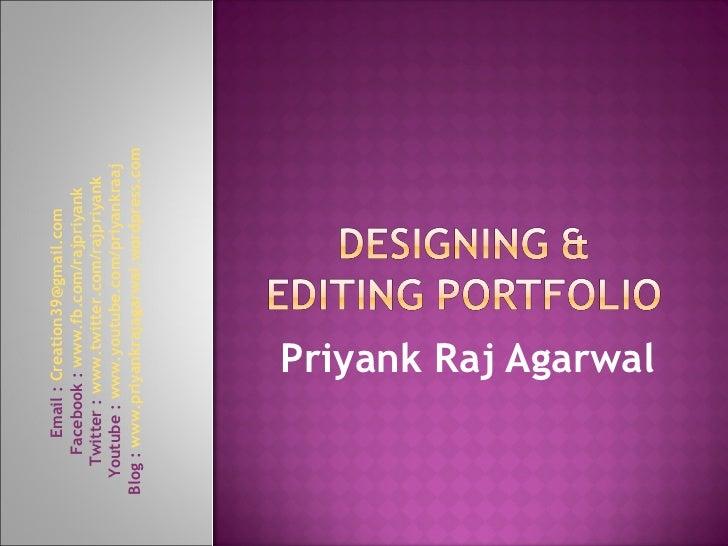 Priyank Raj Agarwal Email :  [email_address]   Facebook :  www.fb.com/rajpriyank   Twitter :  www.twitter.com/rajpriyank  ...