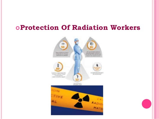Protection Of Radiation Workers