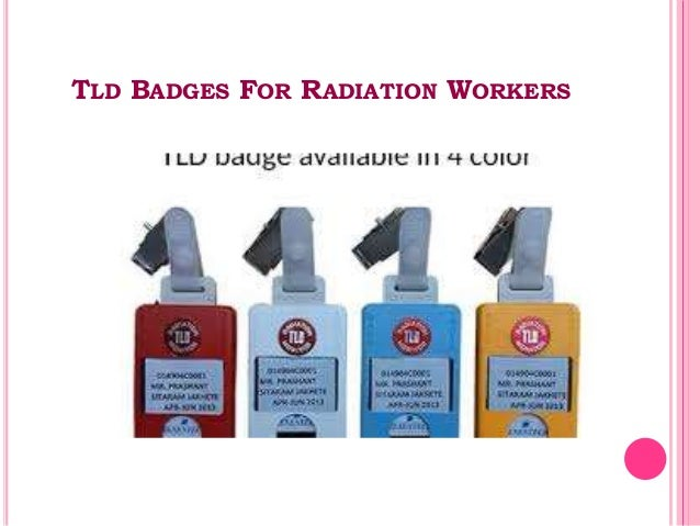 TLD BADGES FOR RADIATION WORKERS