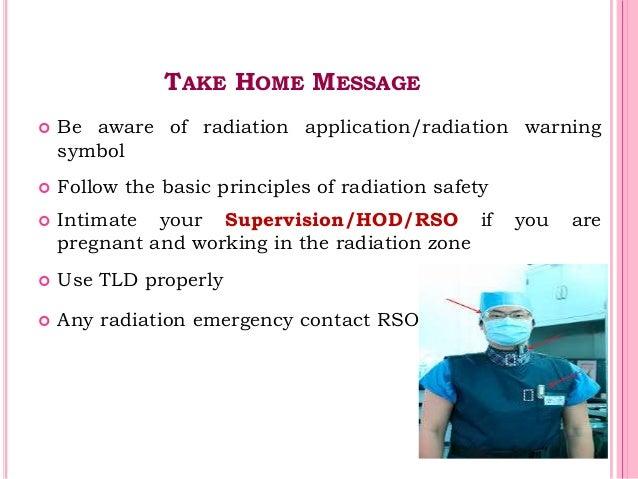 TAKE HOME MESSAGE  Be aware of radiation application/radiation warning symbol  Follow the basic principles of radiation ...