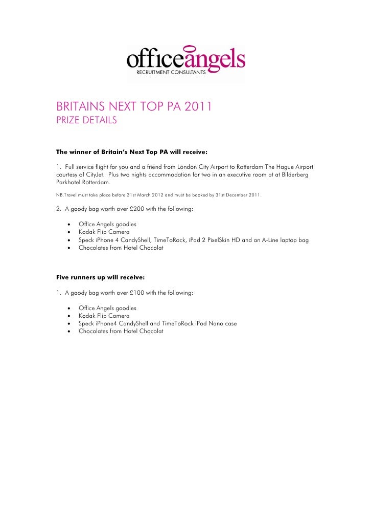 BRITAINS NEXT TOP PA 2011PRIZE DETAILSThe winner of Britain's Next Top PA will receive:1. Full service flight for you and ...