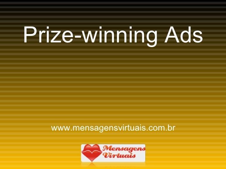Prize-winning Ads www.mensagensvirtuais.com.br
