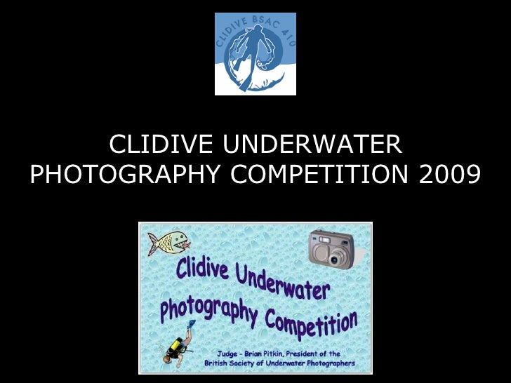 CLIDIVE UNDERWATER PHOTOGRAPHY COMPETITION 2009