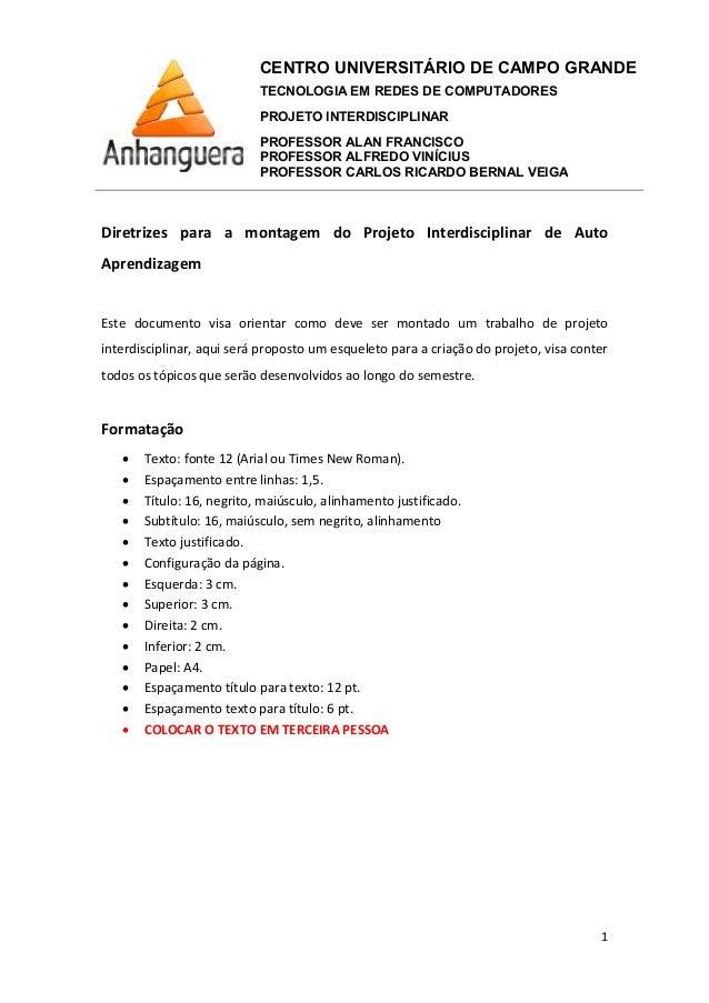 CENTRO UNIVERSITÁRIO DE CAMPO GRANDE TECNOLOGIA EM REDES DE COMPUTADORES PROJETO INTERDISCIPLINAR PROFESSOR ALAN FRANCISCO...