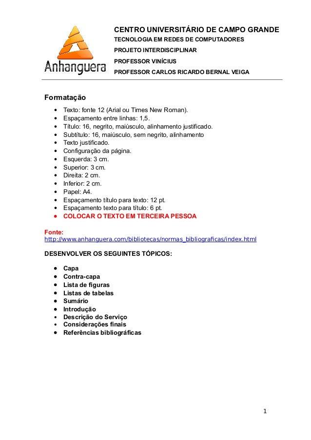 CENTRO UNIVERSITÁRIO DE CAMPO GRANDE TECNOLOGIA EM REDES DE COMPUTADORES PROJETO INTERDISCIPLINAR PROFESSOR VINÍCIUS PROFE...