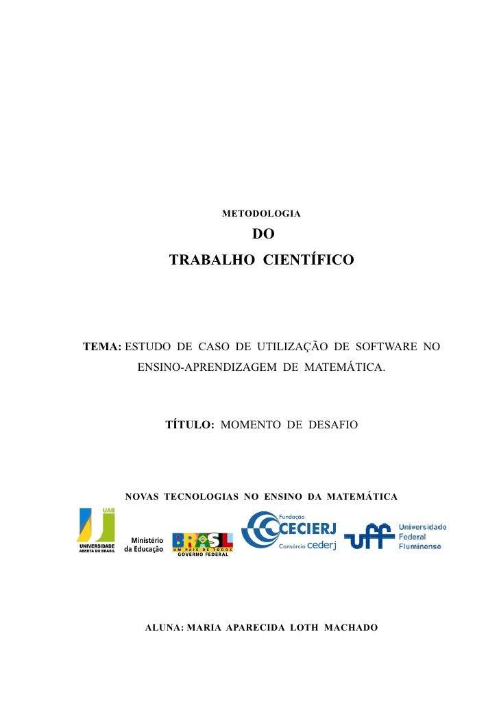 METODOLOGIA                          DO            TRABALHO CIENTÍFICO     TEMA: ESTUDO DE CASO DE UTILIZAÇÃO DE SOFTWARE ...