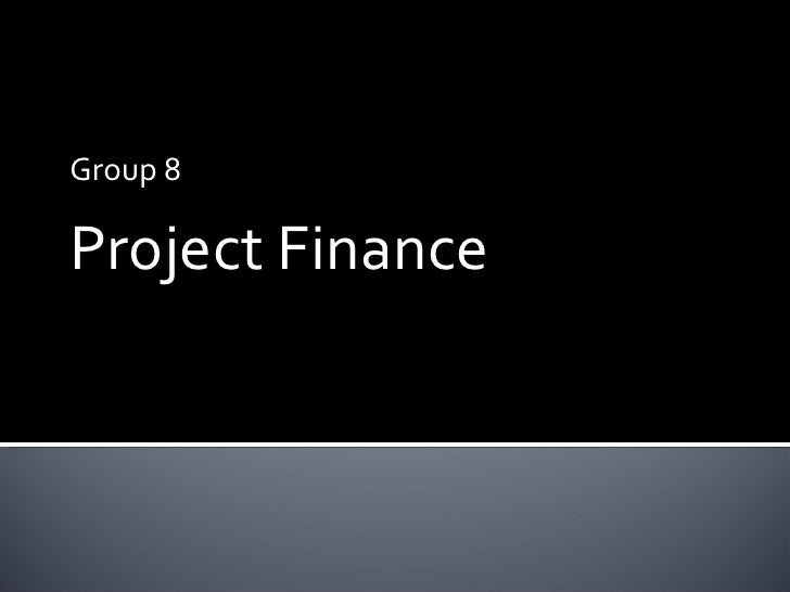Group 8 Project Finance