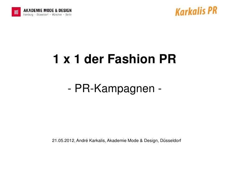 1 x 1 der Fashion PR       - PR-Kampagnen -21.05.2012, André Karkalis, Akademie Mode & Design, Düsseldorf