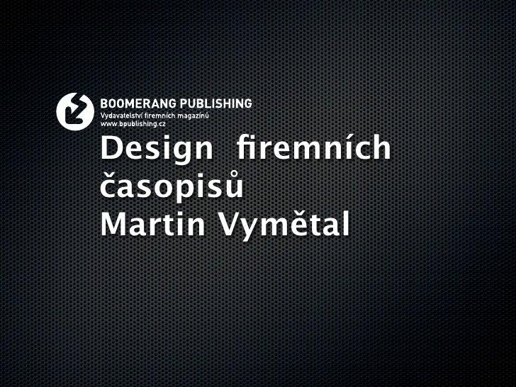 Design firemních časopisů Martin Vymětal