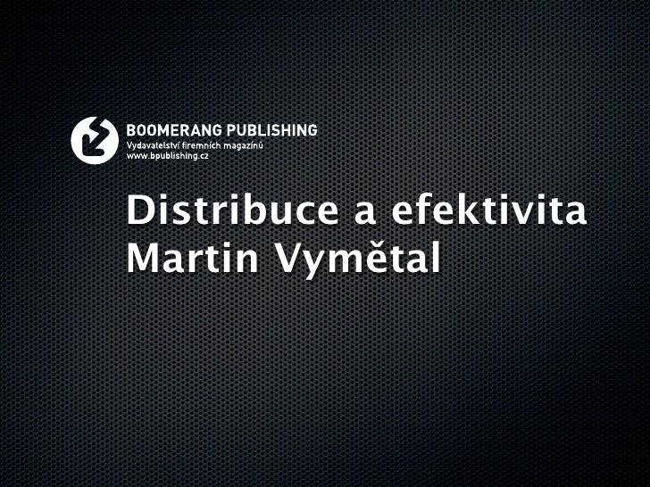 Distribuce a efektivita Martin Vymětal