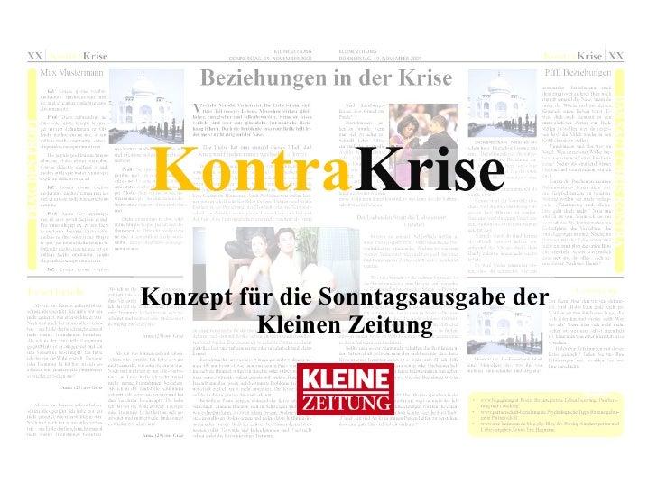Kontra Krise <ul><ul><li>Konzept für die Sonntagsausgabe der Kleinen Zeitung </li></ul></ul>