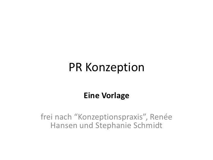 """PR Konzeption           Eine Vorlagefrei nach """"Konzeptionspraxis"""", Renée   Hansen und Stephanie Schmidt"""