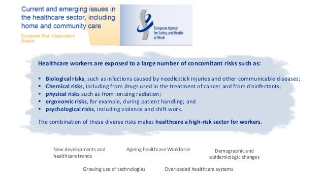 Healthcare workers are exposed to a large number of concomitant risks such as:  Biological risks, such as infections caus...