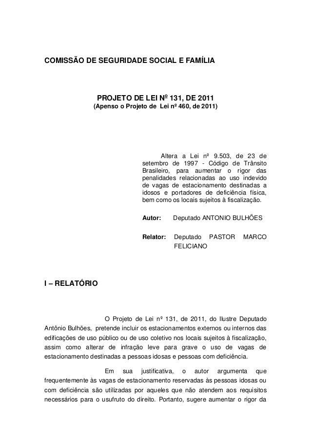 COMISSÃO DE SEGURIDADE SOCIAL E FAMÍLIA PROJETO DE LEI No 131, DE 2011 (Apenso o Projeto de Lei nº 460, de 2011) Altera a ...