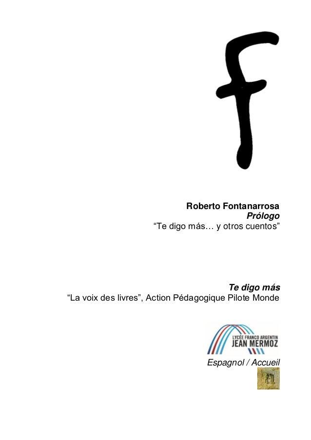 """Roberto Fontanarrosa Prólogo """"Te digo más… y otros cuentos"""" Te digo más """"La voix des livres"""", Action Pédagogique Pilote Mo..."""