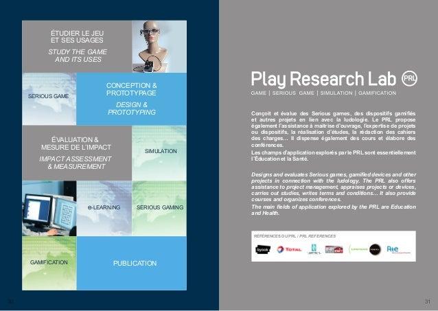 Conçoit et évalue des Serious games, des dispositifs gamifiés  et autres projets en lien avec la ludologie. Le PRL propose...