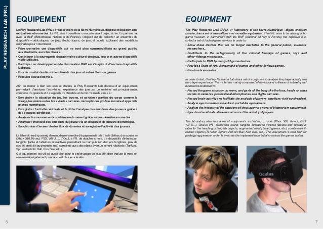 EQUIPEMENT  Le Play Research Lab (PRL), 1er laboratoire de la Serre Numérique, dispose d'équipements  mutualisés et nomade...