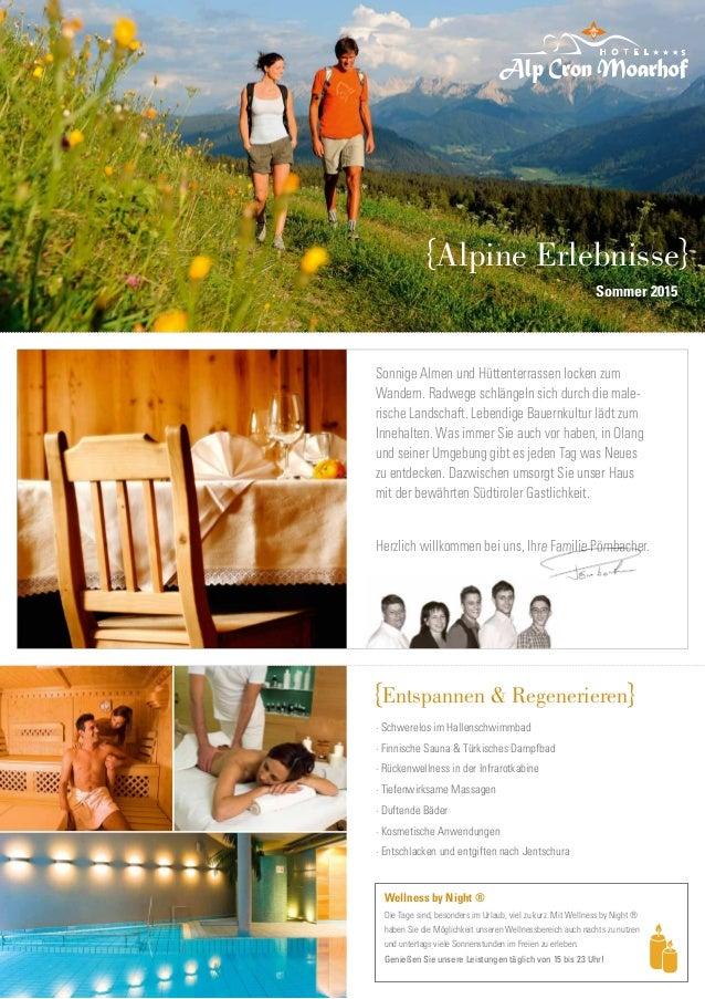 Alpine Erlebnisse Sommer 2015 Sonnige Almen und Hüttenterrassen locken zum Wandern. Radwege schlängeln sich durch die male...