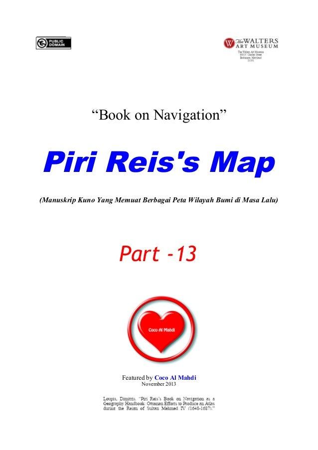 """""""Book on Navigation""""  Piri Reis's Map (Manuskrip Kuno Yang Memuat Berbagai Peta Wilayah Bumi di Masa Lalu)  Part -13  Feat..."""