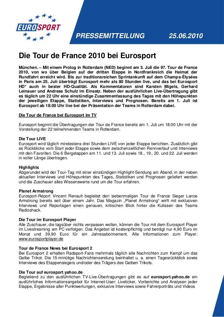 PRESSEMITTEILUNG                                  25.06.2010Die Tour de France 2010 bei EurosportMünchen. – Mit einem Prol...