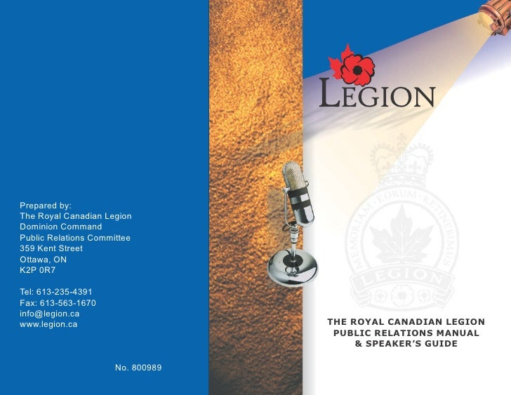 LEGIONPrepared by:The Royal Canadian LegionDominion CommandPublic Relations Committee359 Kent StreetOttawa, ONK2P 0R7Tel: ...