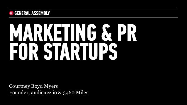 Courtney Boyd Myers Founder, audience.io & 3460 Miles MARKETING & PR FOR STARTUPS