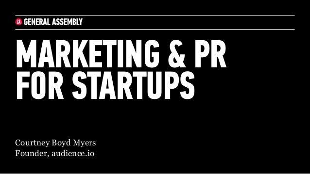 Marketing + PR for Startups: for General Assembly London October 2014 Slide 1
