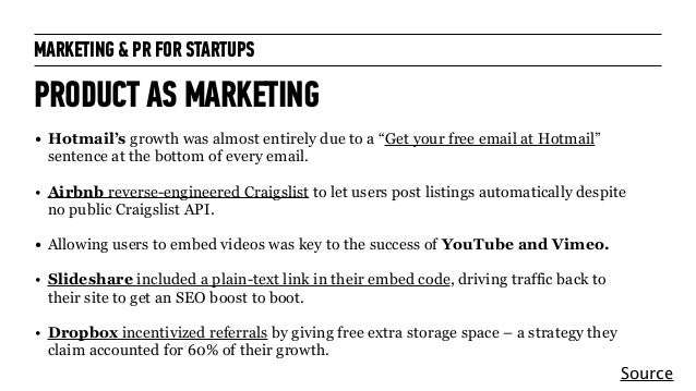 """MARKETING & PR FOR STARTUPS PRODUCT AS MARKETING! • Hotmail's growth was almost entirely due to a """"Get your free email at ..."""