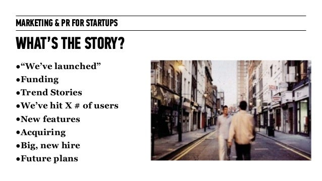 Marketing + PR for Startups: for General Assembly London October 2014 Slide 45