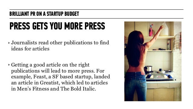 MARKETING & PR FOR STARTUPS FINDING THE JOURNALIST 1. Do your homework ! 2. STALK ! 3. Get an introduction! ! 4. Invite th...