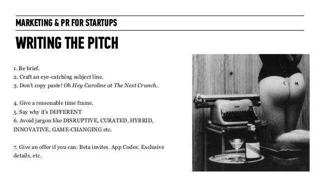 Marketing + PR for Startups: for General Assembly London October 2014 Slide 48