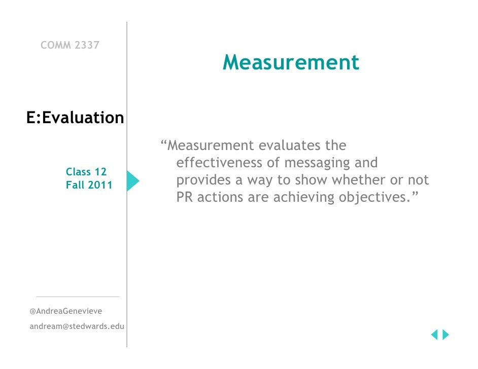 "COMM 2337                                 MeasurementE:Evaluation                        ""Measurement evaluates the       ..."