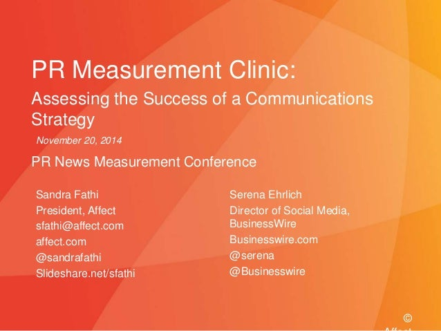 PR Measurement Clinic:  Assessing the Success of a Communications  Strategy  PR News Measurement Conference  Sandra Fathi ...