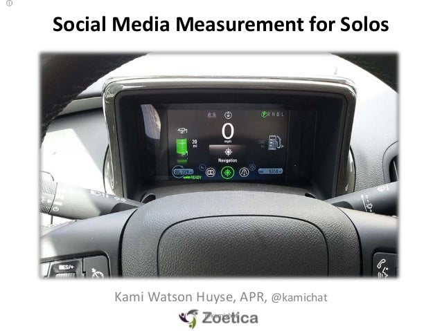 Social Media Measurement for Solos      Kami Watson Huyse, APR, @kamichat                   @kamichat
