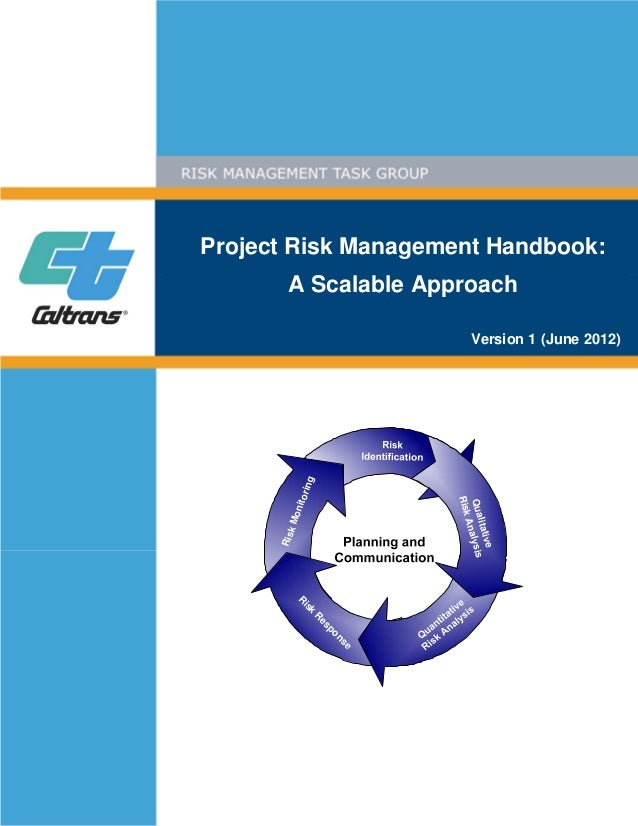 Project Risk Management Handbook: A Scalable Approach Version 1 (June 2012) RiskMonitoring R isk R esponse Qualitative Ris...