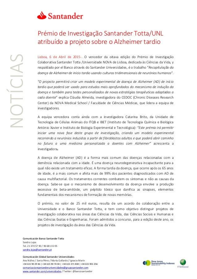 NOTÍCIAS Prémio de Investigação Santander Totta/UNL atribuído a projeto sobre o Alzheimer tardio Lisboa, 6 de Abril de 201...