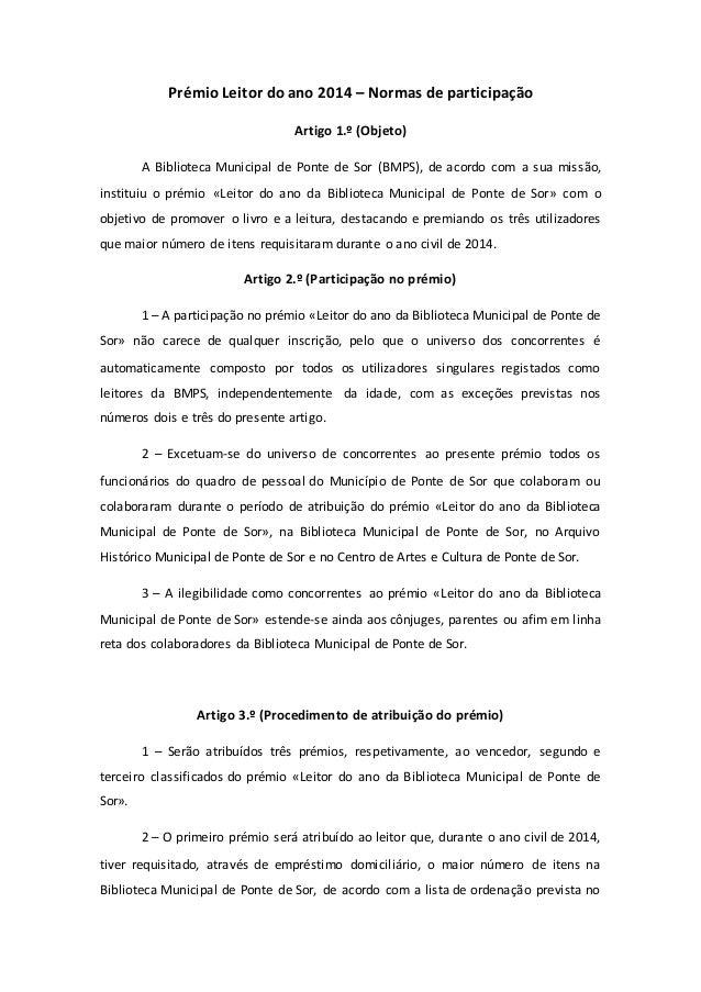 Prémio Leitor do ano 2014 – Normas de participação  Artigo 1.º (Objeto)  A Biblioteca Municipal de Ponte de Sor (BMPS), de...