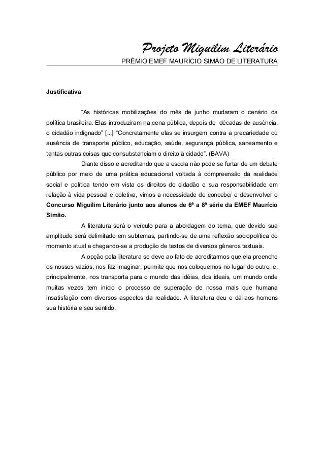 """Projeto Miguilim Literário PRÊMIO EMEF MAURÍCIO SIMÃO DE LITERATURA  Justificativa """"As históricas mobilizações do mês de j..."""