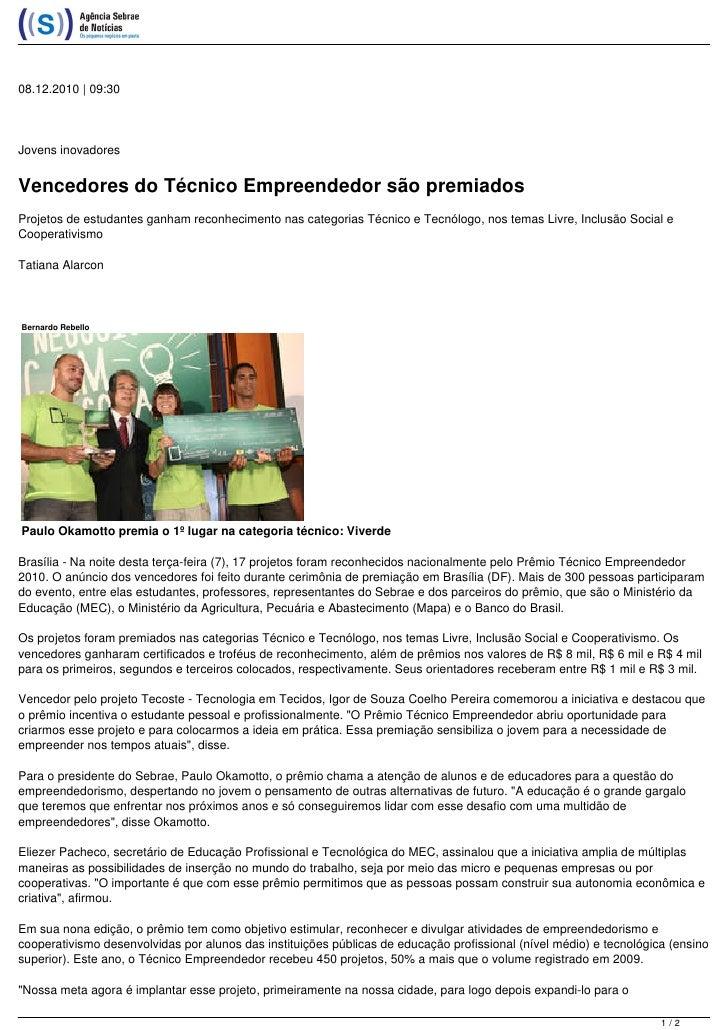 08.12.2010 | 09:30Jovens inovadoresVencedores do Técnico Empreendedor são premiadosProjetos de estudantes ganham reconheci...