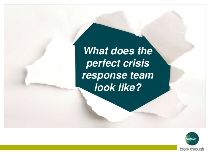 What does the perfect crisisresponse team  look like?