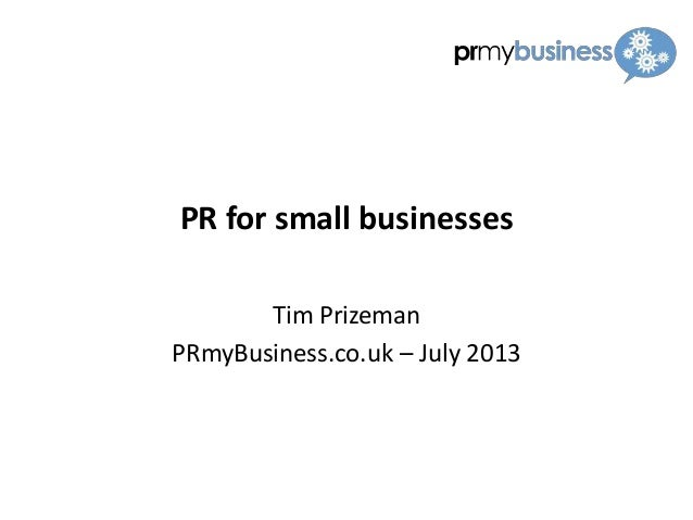 PR for small businesses Tim Prizeman PRmyBusiness.co.uk – July 2013