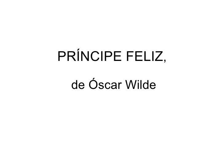 PRÍNCIPE FELIZ ,  de Óscar Wilde