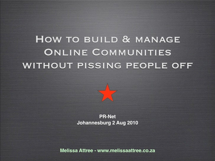 How to build & manage    Online Communities without pissing people off                       PR-Net             Johannesbu...
