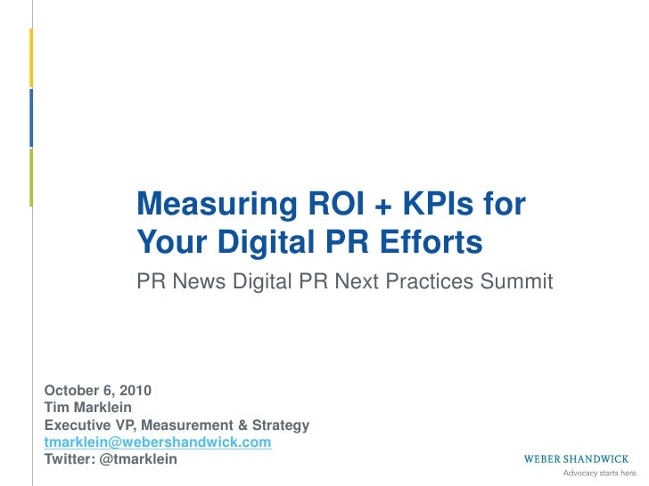 Measuring ROI + KPIs for              Your Digital PR Efforts              PR News Digital PR Next Practices Summit     Oc...