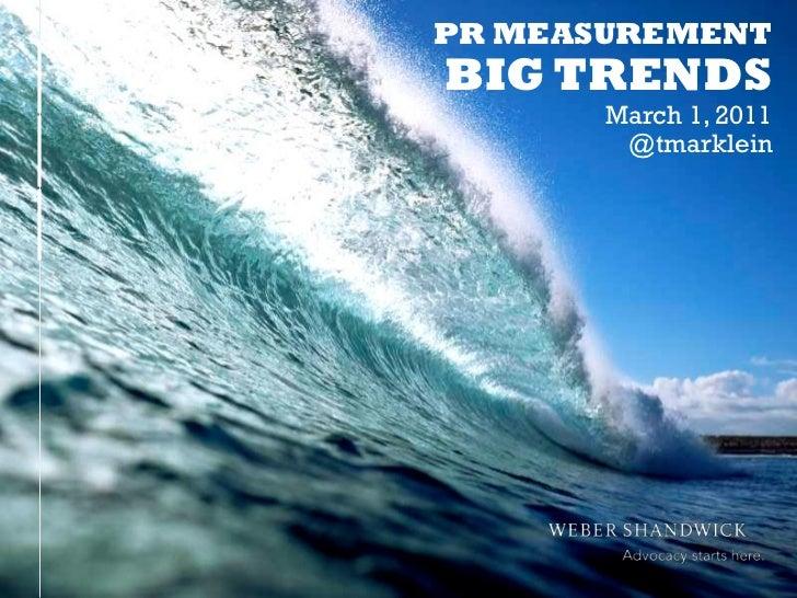PR MEASUREMENT      BIG TRENDS             March 1, 2011              @tmarklein-1-