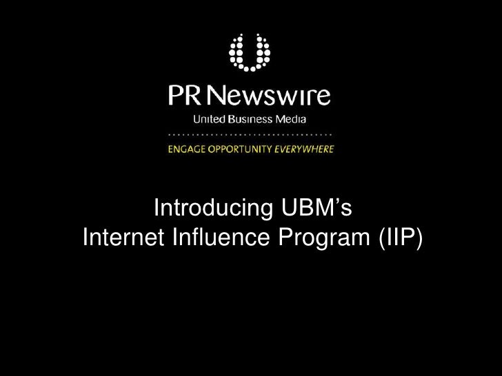 Introducing UBM'sInternet Influence Program (IIP)
