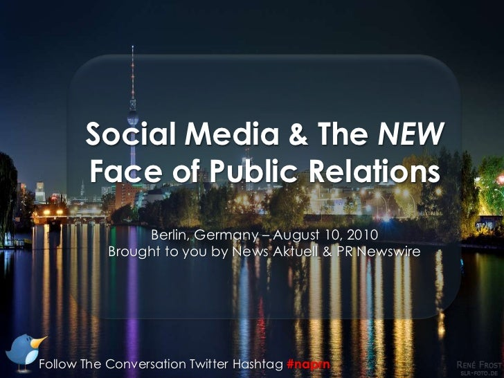 Social Media & The NEW Face of Public Relations<br />Berlin, Germany – August 10, 2010<br />Brought to you by News Aktuell...
