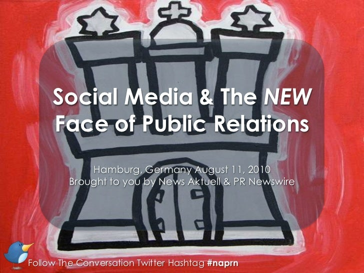 Social Media & The NEW Face of Public Relations<br />Hamburg, Germany August 11, 2010<br />Brought to you by News Aktuell ...