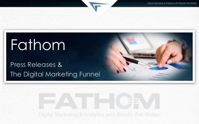 Fathom Press Releases & The Digital Marketing Funnel